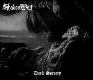 ShadowWolf - Dark Sorcery