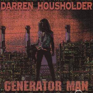 Darren Housholder - Generator Man