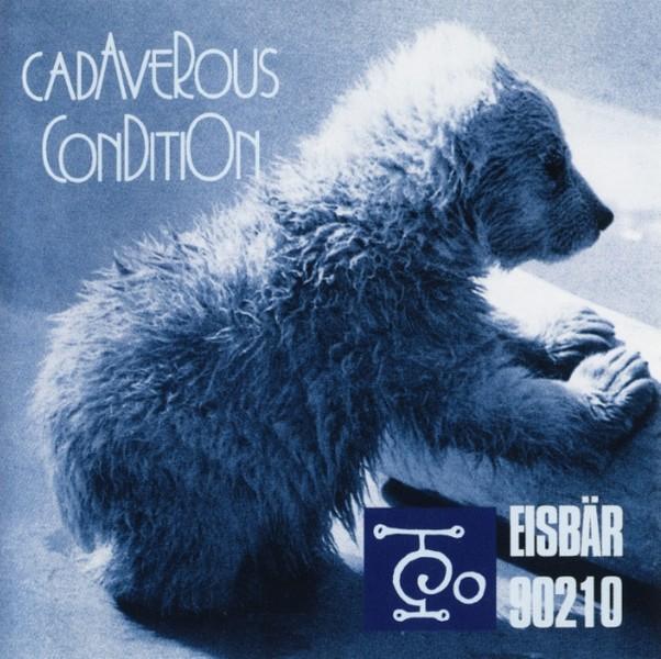 Cadaverous Condition - Eisbär 90210