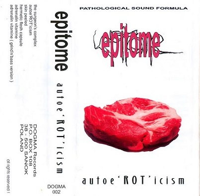 Epitome - Autoe'ROT'icism