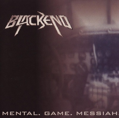 Blackend - Mental. Game. Messiah.
