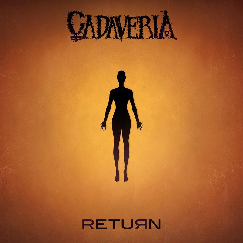 Cadaveria - Return