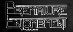 Premature Entombment Productions