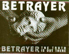 Betrayer - The Truth Is Out There