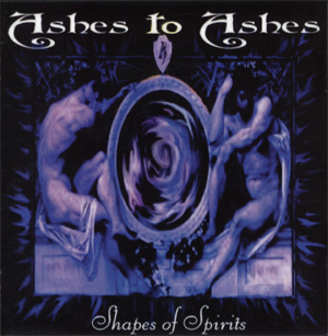 Ashes to Ashes - Shapes of Spirits