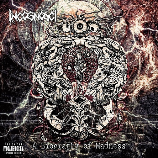 Incognosci - A Biography of Madness