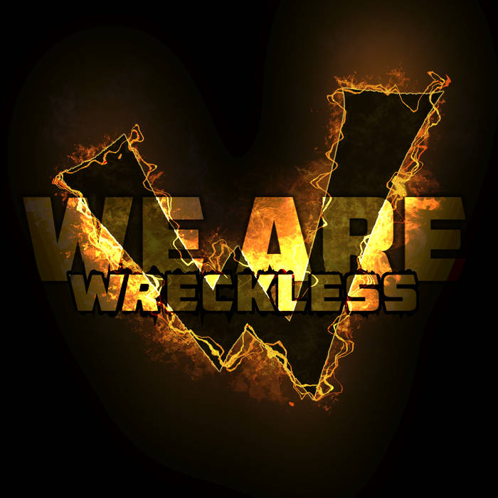 We Are Wreckless - We Are Wreckless