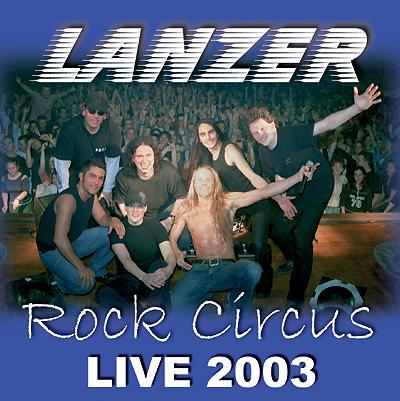 Lanzer - Rock Circus - Live 2003