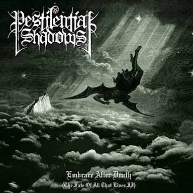 Pestilential Shadows - Embrace After Death (The Fate of All That Lives II)