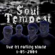 Soul Tempest - Live at Rolling Stone 1-05-2004