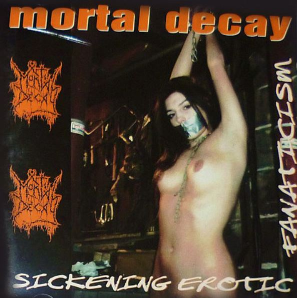 Mortal Decay - Sickening Erotic Fanaticism