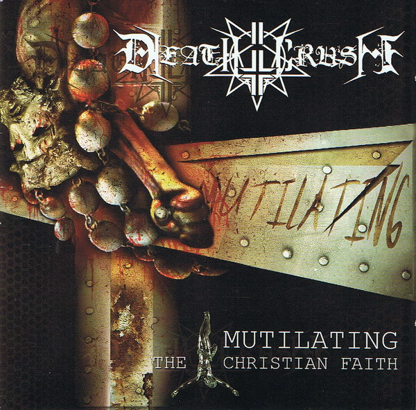 Deathcrush - Mutilating the Christian Faith