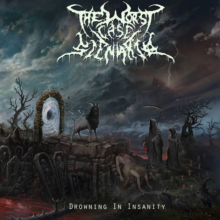 The Worst Case Scenario - Drowning in Insanity