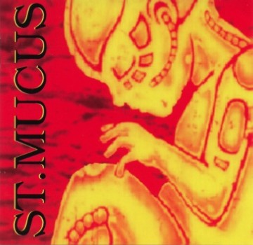 St. Mucus - Am I Blood