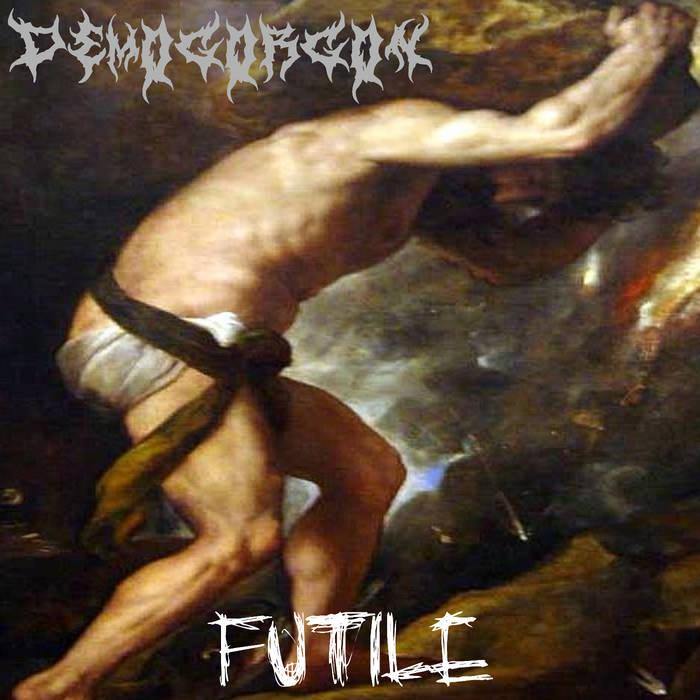 Demogorgon - Futile