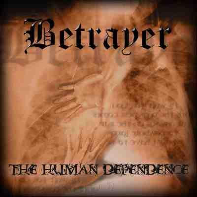 Betrayer - The Human Dependence