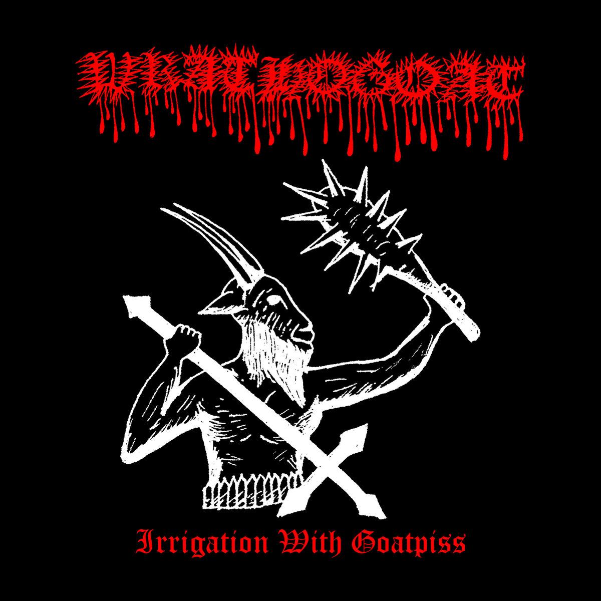 Wrathogoat - Irrigation with Goatpiss