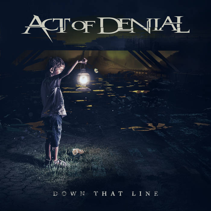 Act of Denial - Down That Line