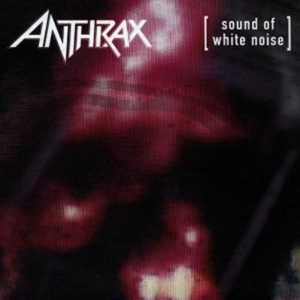 Anthrax - Sound of White Noise