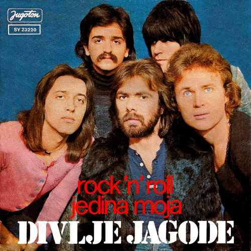 Divlje Jagode - Rock 'n' Roll / Jedina moja