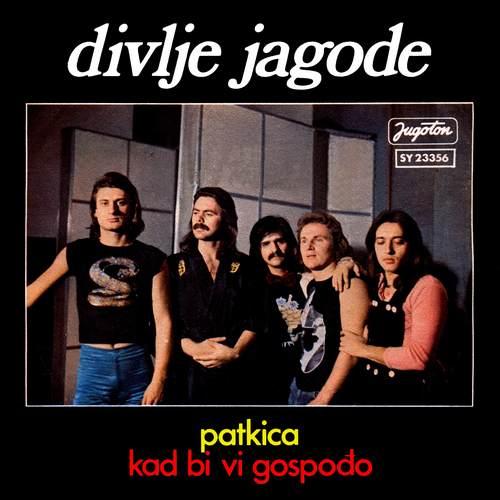 Divlje Jagode - Patkica / Kad bi vi gospođo