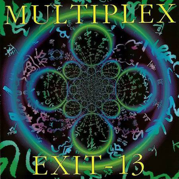Exit-13 / Multiplex - Multiplex / Exit-13