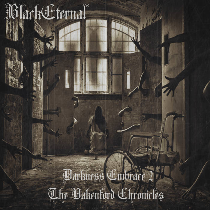 Black Eternal - Darkness Embrace 2: The Oakenford Chronicles