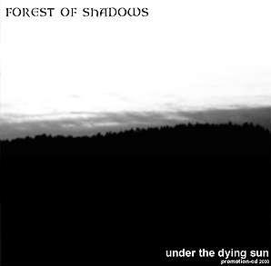 Forest of Shadows - Under the Dying Sun (Promo)