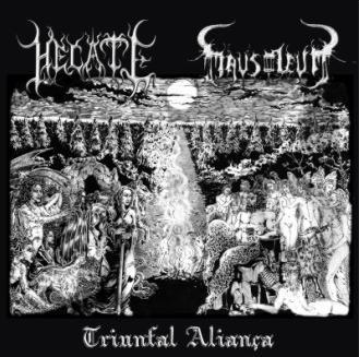 Mausoleum / Hecate - Triunfal Aliança