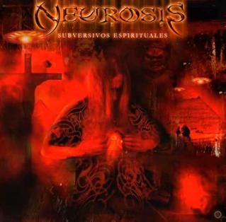 Neurosis - Subversivos espirituales