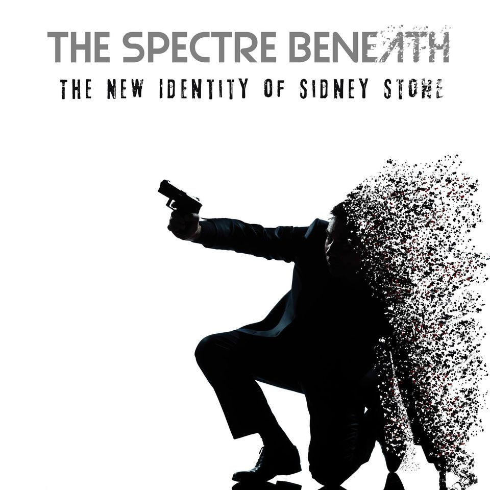 The Spectre Beneath - The New Identity of Sidney Stone