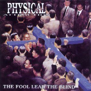 Physical Attraction - The Fool Lead the Blind