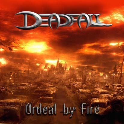 Deadfall - Ordeal by Fire
