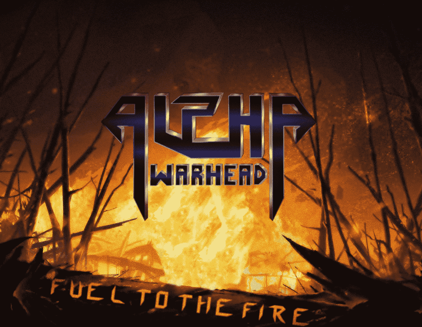 Alpha Warhead - Fuel to the Fire