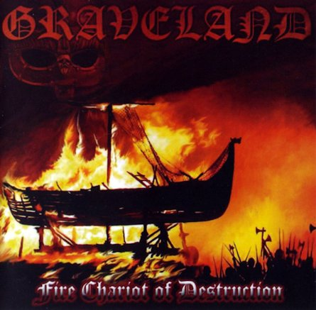 Graveland - Fire Chariot of Destruction