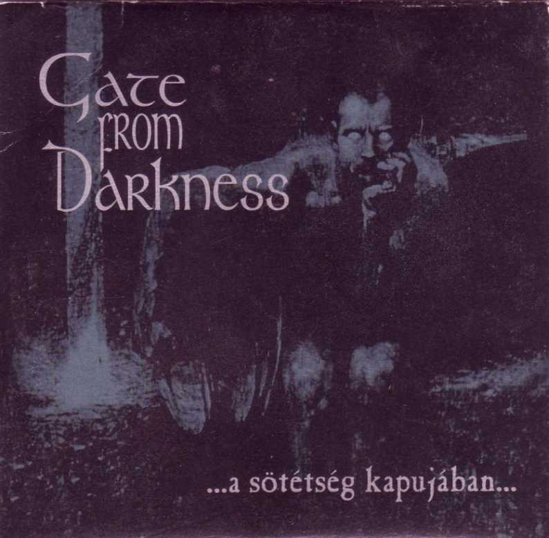 Gate of Darkness - ...a sötétség kapujában...
