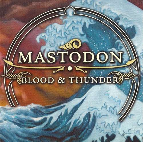 Mastodon - Blood & Thunder