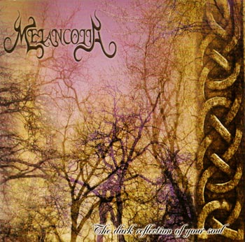 Melancolia - The Dark Reflection of Your Soul