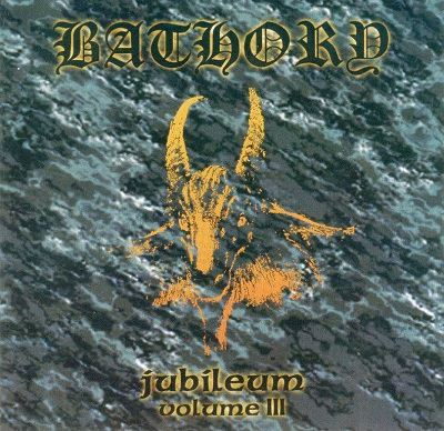 Bathory - Jubileum Volume III