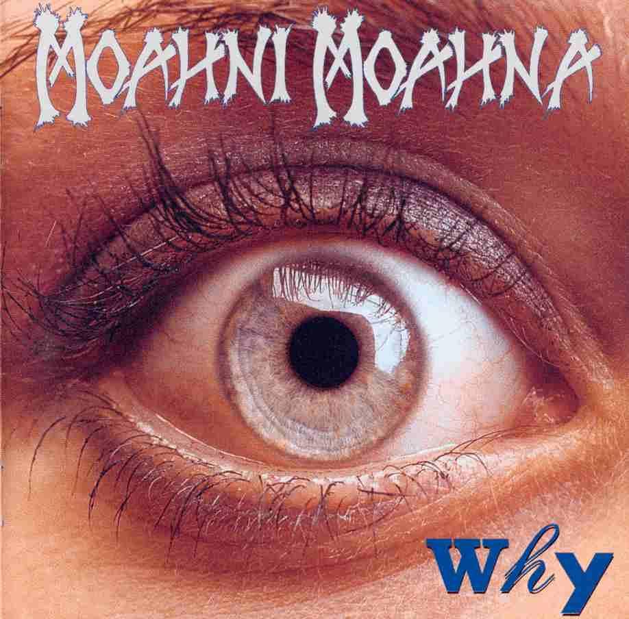Moahni Moahna - Why