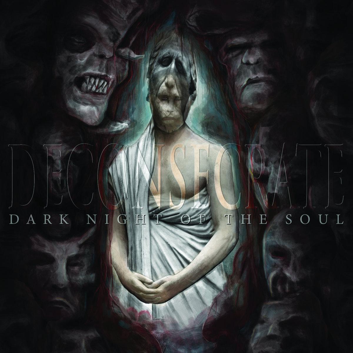 Deconsecrate - Dark Night of the Soul