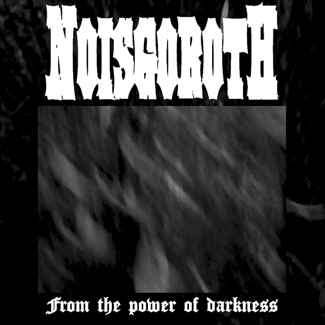 Noisgoroth - From the Power of Darkness