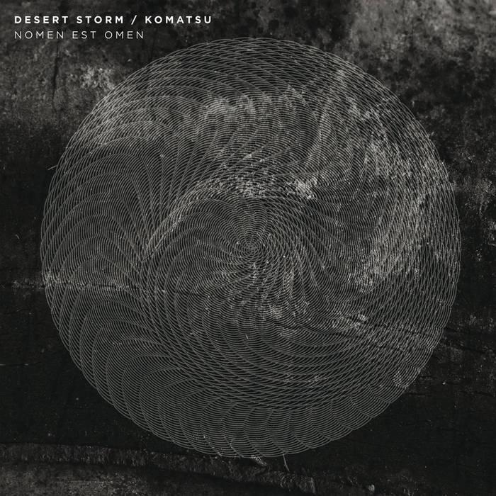 Desert Storm / Komatsu - Nomen est Omen