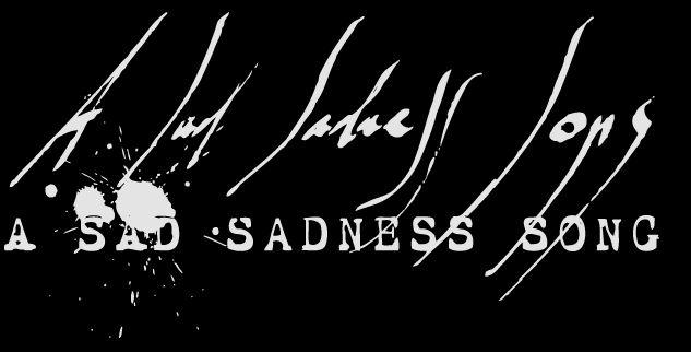 A Sad Sadness Song