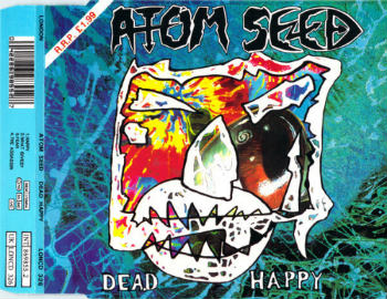 Atom Seed - Dead Happy