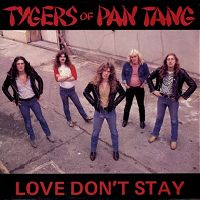 Tygers of Pan Tang - Love Don't Stay
