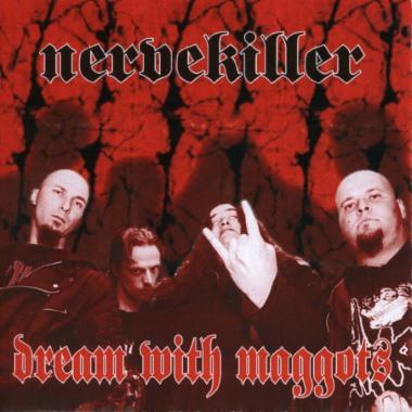 Nervekiller - Dream with Maggots