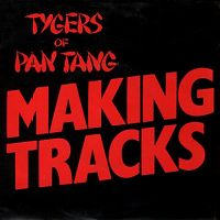 Tygers of Pan Tang - Making Tracks