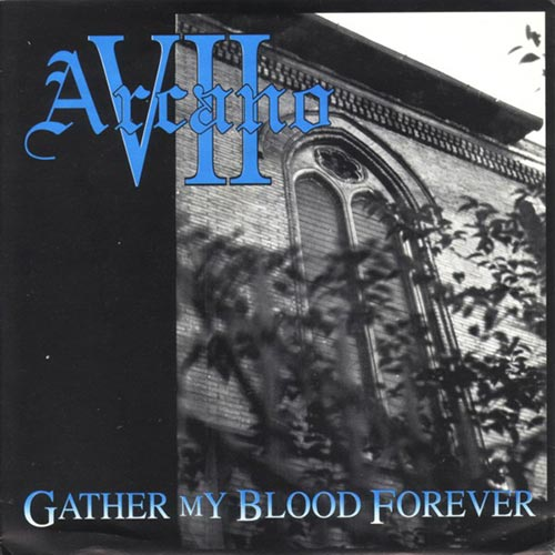 VII Arcano - Gather My Blood Forever