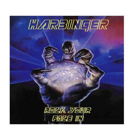 Harbinger - Rock Your Face In